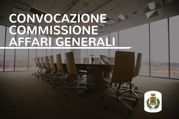 Convocazione commissione Affari Generali - 20 ottobre ore 19.00